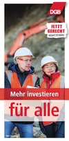 """Mann und Frau mit Bauhelmen auf Baustelle; oben rechts DGB-Logo; weitere Texte: """"Mehr investieren für alle"""" - """"Jetzt gerecht - du hast die Wahl!"""""""