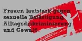 Frauen lautstark gegen sexuelle Belästigung, Alltagsdiskriminierung und Gewalt!
