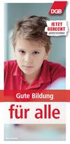 """Schüler blickt in Kamera; oben rechts DGB-Logo; weitere Texte: """"Gute Bildung für alle"""" - """"Jetzt gerecht - du hast die Wahl!"""""""