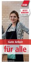 """junge Frau mit Schürze hinter Bedientheke in Cafe schaut lächelnd in die Kamera; oben rechts DGB-Logo; weitere Texte: """"Gute Arbeit für alle"""" - """"Jetzt gerecht - du hast die Wahl!"""""""