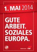 """Plakat zum 1. Mai 2014 """"Gute Arbeit. Soziales Europa."""""""