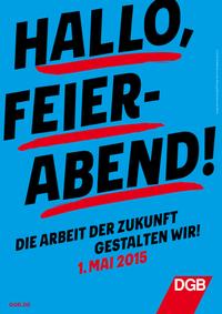 """1. Mai 2015: Plakat """"Hallo, Feierabend"""""""