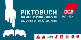 DGB Sachsen veröffentlicht Piktobuch für Flüchtlinge und Unterstützer_innen